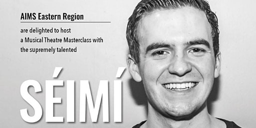 AIMS Eastern Region Séimí Campbell Musical Theatre Masterclass
