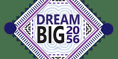 Dream Big 2056 tickets