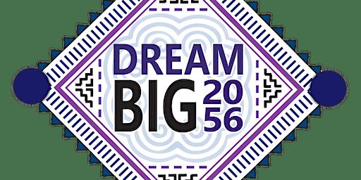 Dream Big 2056