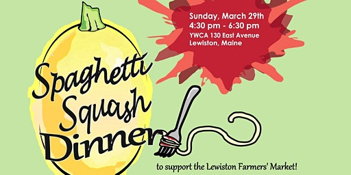 Lewiston Farmers' Market Spaghetti (Squash) Dinner!