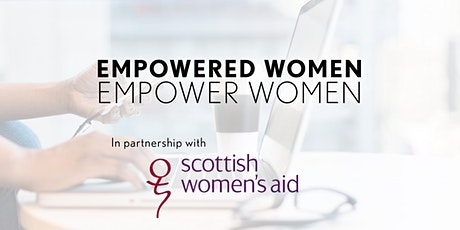 Empowered Women Empower Women | Scottish Women's Aid tickets