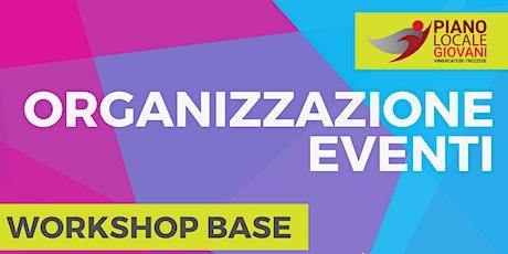 ORGANIZZAZIONE EVENTI - Workshop Base biglietti