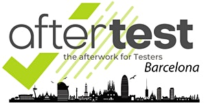 AfterTest Barcelona: (EVENTO CENCELADO) Automatizando...