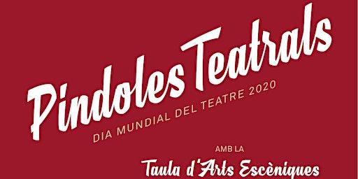 """""""PÍNDOLES TEATRALS""""- Dia Mundial del Teatre"""