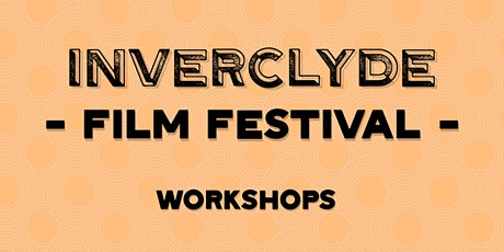 Ideas into Action Screenwriting Workshop - Inverclyde Film Festival tickets
