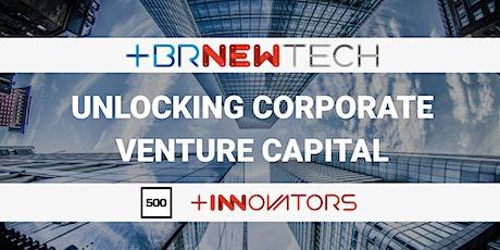 BRNewTech: CVC with 500 Startups tickets