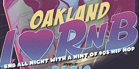 I❤️RnB ~ Oakland  tickets