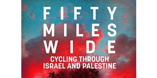 Book Launch: Fifty Miles Wide by Julian Sayarer