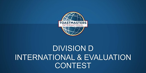 DIVISION D INTERNATIONAL & EVALUATION SPEECH CONTEST