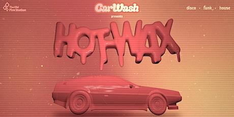 Car Wash - Hot Wax tickets