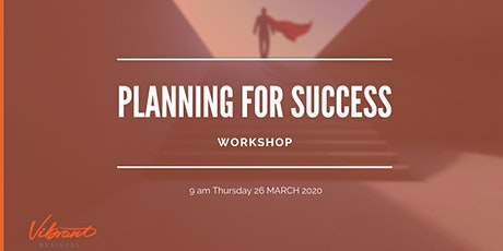 Planning For Success in 2020 - Workshop  tickets