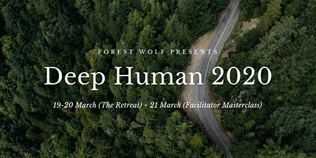 Deep Human 2020 - Optimise Your Life! (2 days + Facilitator Masterclass) tickets