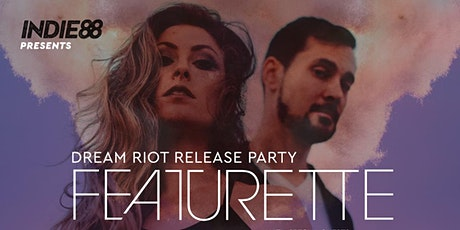 Featurette Dream Riot Release Party tickets