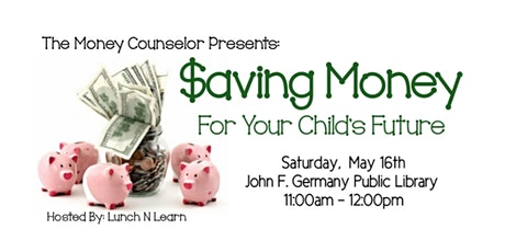 Saving Money For Your Child's Future tickets