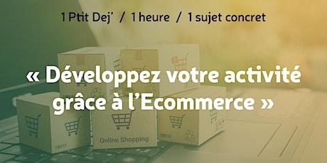 Ptit Déj' Ecommerce : Développez votre activité grâce à l'Ecommerce tickets