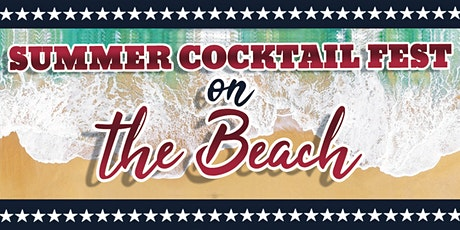 Summer Cocktail Fest on the Beach - Cocktail Tasting at North Ave. Beach tickets