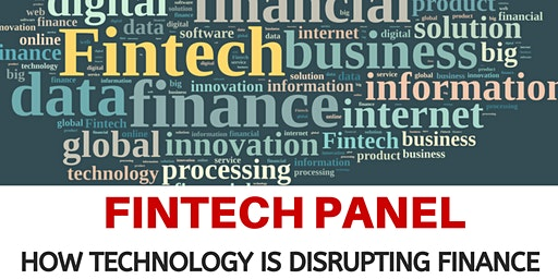 Fintech Panel: How Technology is Disrupting Finance