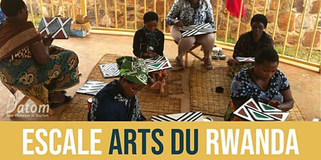 Escale Rwanda: culture, artisanat, sororité ! billets