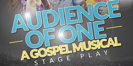 """""""Audience of One"""" A Gospel Musical Stage Play BAHAMAS tickets"""