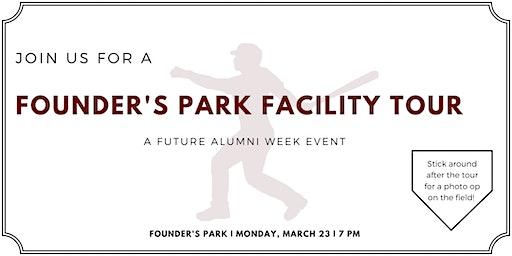 Founders Park Facility Tour, a Future Alumni Week Event