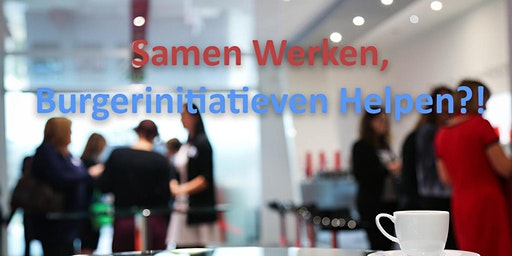 Werkconferentie Samen Werken, Burgerinitiatieven Helpen?!