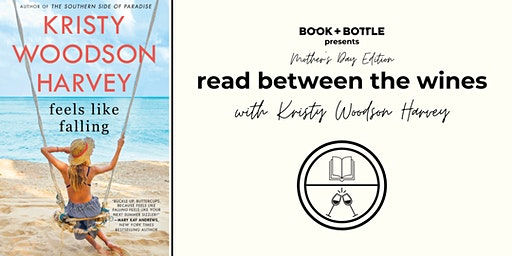Mother's Day Edition of Read Between the Wines with Kristy Woodson Harvey