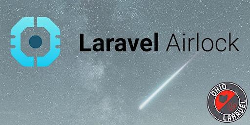 Ohio Laravel March Meeting - (Laravel Airlock)