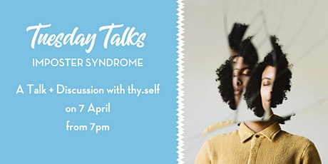 Imposter Syndrome, a Talk + Discussion tickets