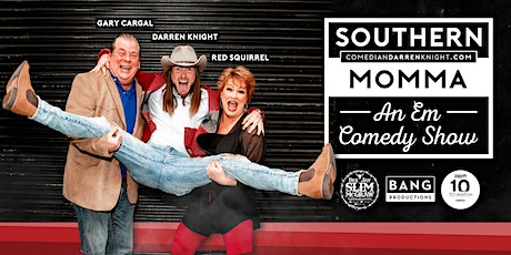 Darren Knight's Southern Momma An Em Comedy Show tickets