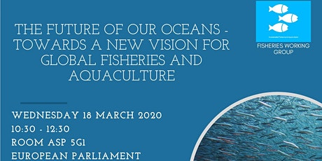 Future of our oceans - A new vision for global Fisheries and Aquaculture tickets