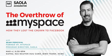The Overthrow of Myspace - How they lost the crown to Facebook tickets