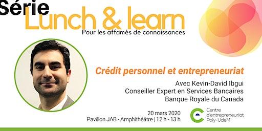 Lunch & learn   Crédit personnel et entrepreneuriat