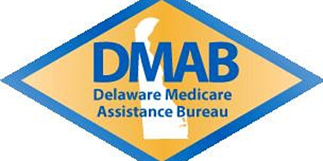 Delaware Medicare Assistance Bureau (DMAB) Welcome to Medicare Seminar tickets