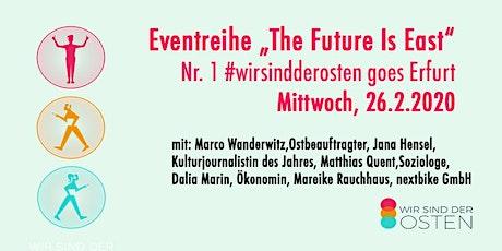 #wirsindderosten-Debatte: Gehört die Zukunft dem Osten? Tickets