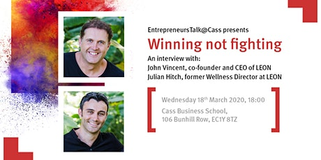 EntrepreneursTalk@Cass: Winning Not Fighting - John Vincent, founder of LEON tickets
