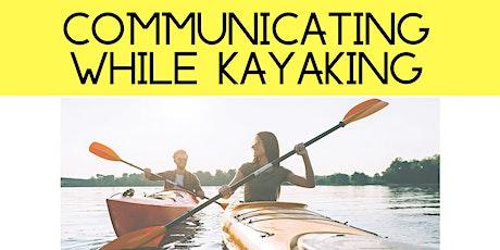 Communicating While Kayaking tickets