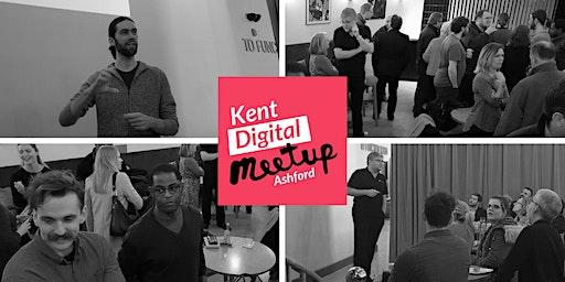 Kent Digital Meetup Ashford - March 2020