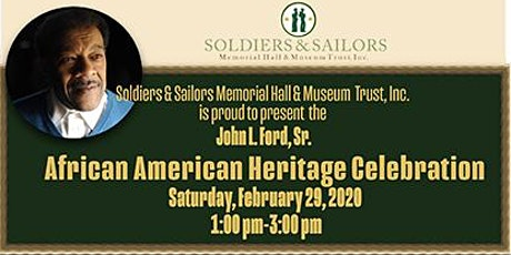 Soldiers & Sailors John L. Ford, Sr. African American Heritage Celebration  tickets