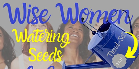 Wise Women Watering Seeds tickets