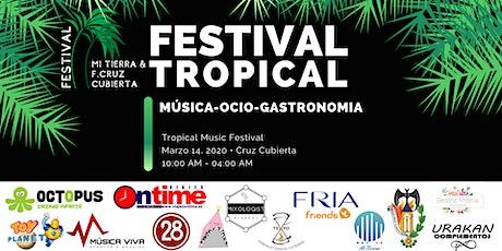 FESTIVAL TROPICAL MI TIERRA & FALLA CRUZ CUBIERTA entradas
