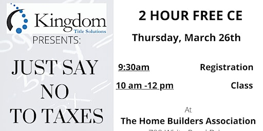 Just Say No to Taxes (2 Hour Free CE for Realtors)