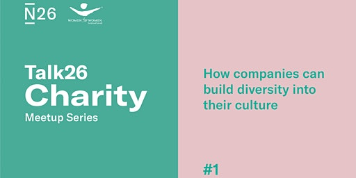 """Charity Meetup """"How companies can build diversity into their culture"""""""
