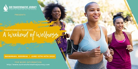 Transforming Together: A Weekend of Wellness tickets