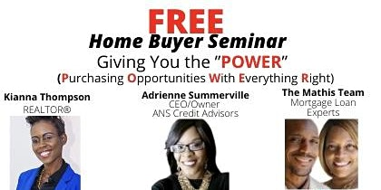 """Giving You the """"POWER""""-FREE Home Buyer  Seminar"""
