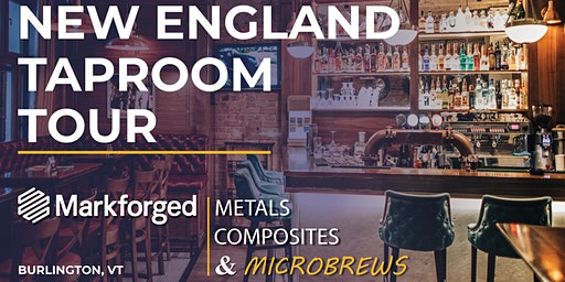 NEW ENGLAND TAPROOM TOUR: Microbrews & Markforged 3D Printing