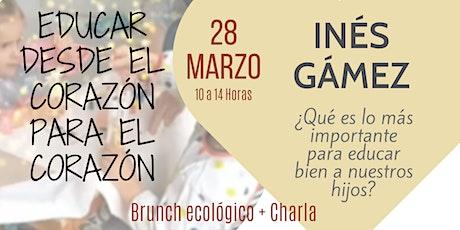 Educar desde el Corazón para el Corazón por Inés Gámez (con Eco-desayuno) entradas