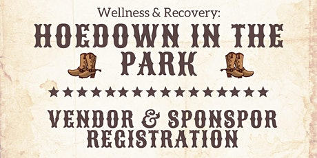 Wellness and Recovery Hoedown in the Park: Vendor/Sponsor Registration tickets