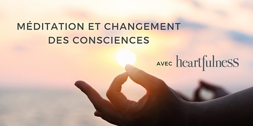 La méditation et  le changement des consciences