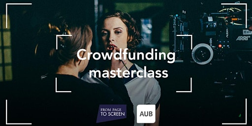 Crowdfunding masterclass for funding your film projects big or small