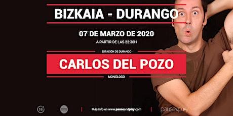 Monólogo Carlos del Pozo en Pause&Play Durango entradas